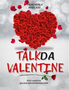 Talk da valentine valentines day